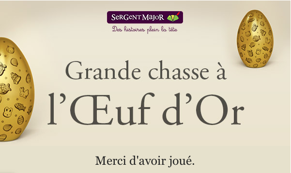 Chasse Oeuf d'Or de Sergent Major